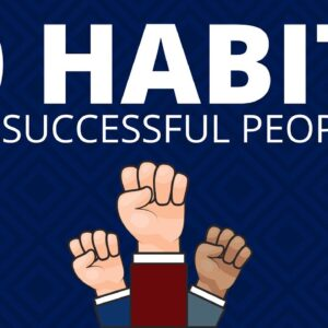 10 Habits of Successful People that Can Predict Your Success and Failure