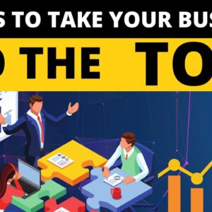 10 Business Tips to Take Your Business To the Top