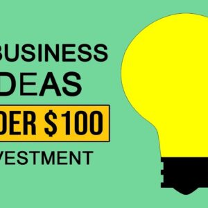 20 Business Ideas Under $100 Investment for 2021