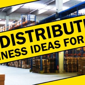 20 Distribution Business Ideas for 2020