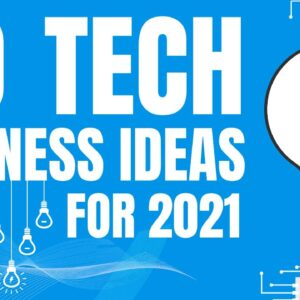 20 Profitable Tech Business Ideas to Start a Business in 2021