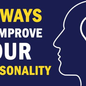 20 Self Improvement Tips to Improve Your Personality