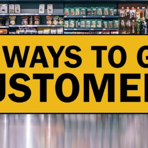 20 Ways to Get Customers for Your Small Business