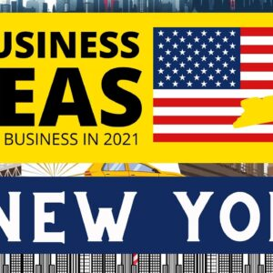 25 Small Business Ideas for New York in 2021 | New Business Ideas 2021