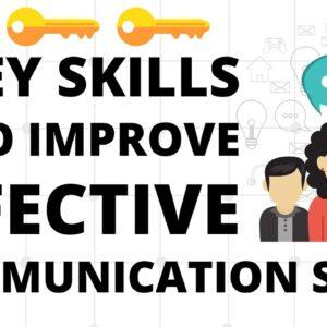 3 Key skills to Improve Effective Communication Skills