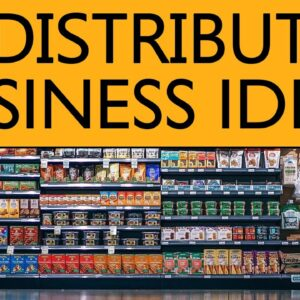40 Distributor BUSINESS IDEAS to Start your Own Business in 2021