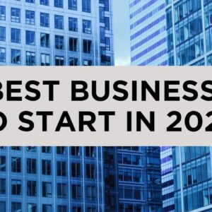5 BEST Businesses To Start a Business in 2020
