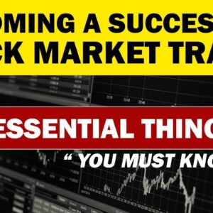 5 Essentials for Becoming a Successful Stock Market Trader