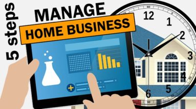 5 STEPS to MANAGE HOME BASED BUSINESS in 2021