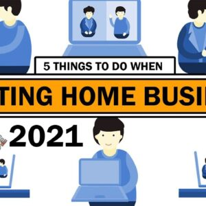 5 Things to Do When Starting a Home based Business in 2021