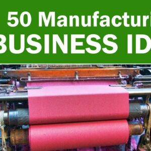 50 Manufacturing Business Ideas in India