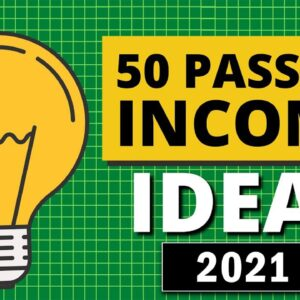 50 Passive Income Ideas for Financial Freedom in 2021
