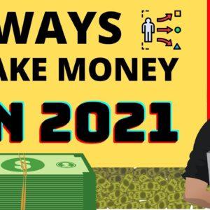 6 Best Ways to Make Money in 2021
