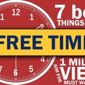 7 BEST THINGS DO in Your FREE TIME - THINGS TO DO WHEN YOU'RE BORED