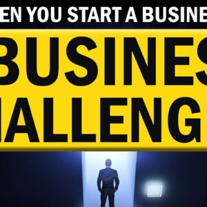 7 Business Challenges to Face When You Start a Business in 2021