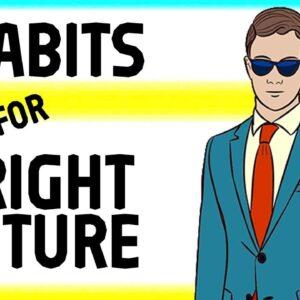 7 Habits to Build Bright Future