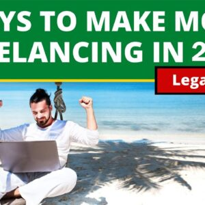 7 Ways To Make Money From Freelancing In 2021