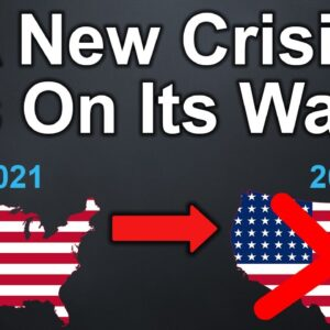 A New Crisis Is Coming & The Impact That It Will Have Is Scary