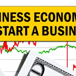 Basics of Business Economics to Start a Business in 2021