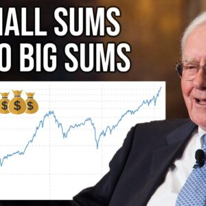 Buffett: How To Turn Small Sums Of Money Into Large Ones