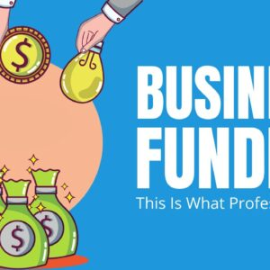 BUSINESS FUNDING - This Is What Professionals Do