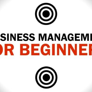 Business Management for Beginners - 20 Principles You Must Know