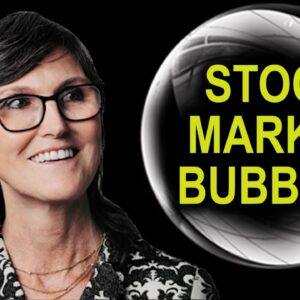 Cathie Wood Speaks On The 'Stock Market Bubble'
