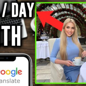 Earn Over $300 Per Day From Google Translate | Make Money Online 2021