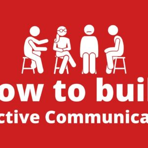 Effective Communication - How to Build Communication Skills