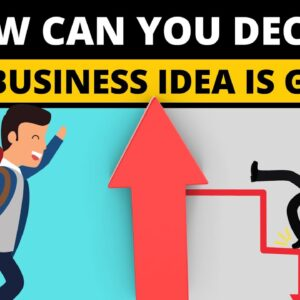 How can you Decide If a Business idea is Good! - Good Business Ideas 2021