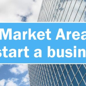 How to Choose Market Area to Start Your Own Business