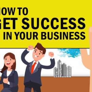 How to Get Success in Your Own Business