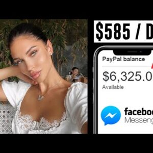 How To Make $585 Per Day With Facebook Messenger | Make Money Online 2021!