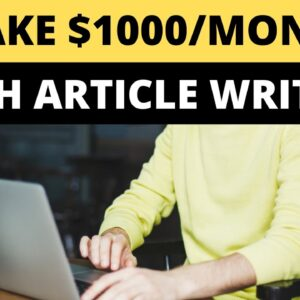How to Make Money with Article Writing - Make $1000 per Month
