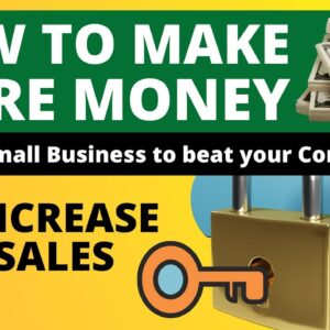 How to Make More Money in Your Small Business to beat your Competitors