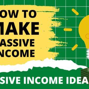 How to Make Passive Income! - Get Passive Income Ideas 2021
