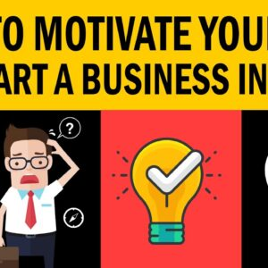 How to Motivate Yourself to Start a Business in 2021