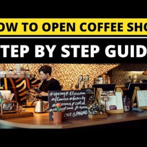 How to Open a Coffee Shop Business in 2021
