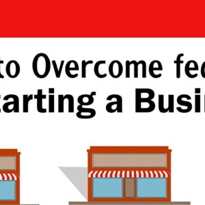 How to Overcome Fear in Starting a Business?