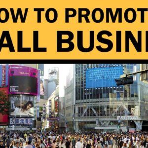How to Promote a Small Business to Make Money in 2021