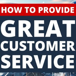 How to Provide Great Customer Service to Get More Clients in 2021