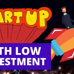 How to Start a Business with Low Investment
