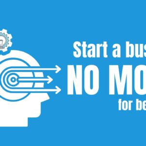 How to Start a Business With No Money - Free Business Course