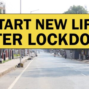 How to Start a New Life After Lockdown