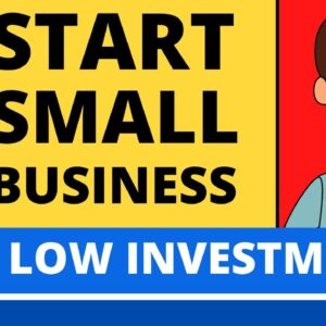 How to Start a Small Business With Low Investment in 2021