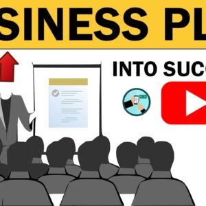 How To Turn BUSINESS PLAN Into Success
