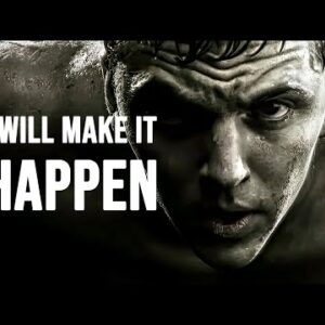 I WILL MAKE IT HAPPEN - Best Motivational Speech