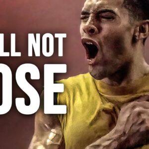 I WILL NOT LOSE - Best Motivational Speech