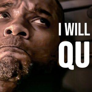 I WILL NOT QUIT - Powerful Motivational Speech