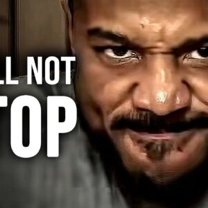 I WILL NOT STOP - Best Motivational Video